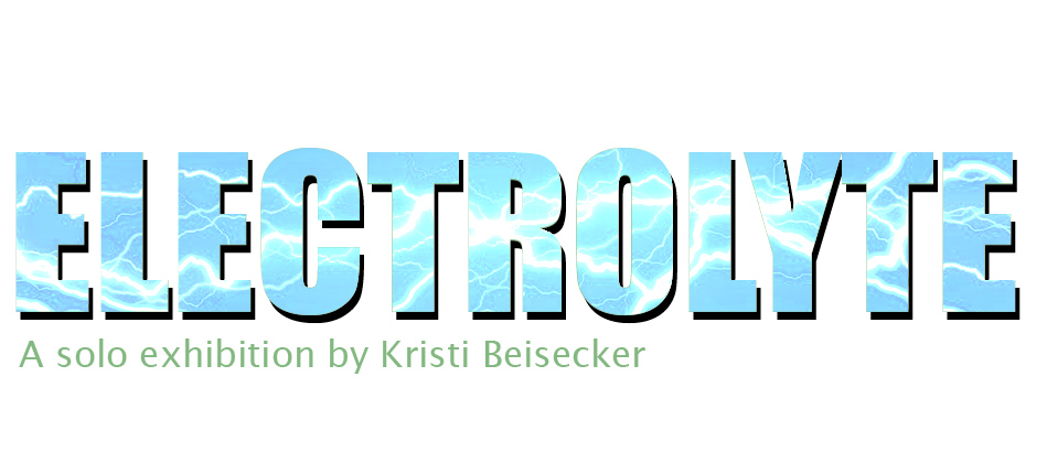 A Solo Exhibition: Electrolyte
